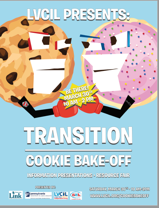 Transition Cookie Bake-Off Flyer - March 30th at LVCIL - Information Presentation and Resource Fair for Transition Services
